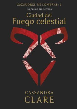 CIUDAD DEL FUEGO CELESTIAL     (NUEVA PRESENTACIÓN).