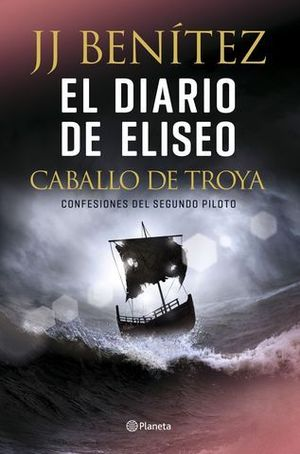 EL DIARIO DE ELISEO. CABALLO DE TROYA. CONFESIONES DEL SEGUNDO PILOTO