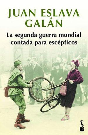 LA SEGUNDA GUERRA MUNDIAL CONTADA PARA ESCÉPTICOS.ED.LIMITADA