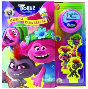 TROLLS 2.  MUSICA PARA LLEVAR ( CUENTO CON ALTAVOZ PORTATIL )