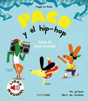 PACO Y EL HIP - HOP.  LIBRO MUSICAL