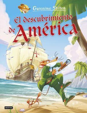 GERONIMO STILTON.  EL DESCUBRIMIENTO DE AMERICA