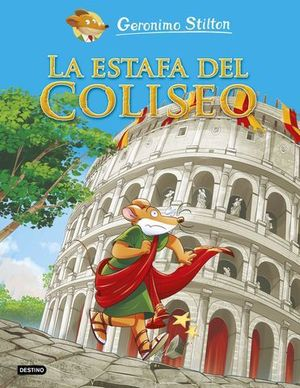GERONIMO STILTON.  LA ESTAFA DEL COLISEO