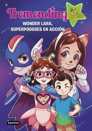 TREMENDING GIRLS.  WONDER LARA, SUPERPODERES EN ACCION