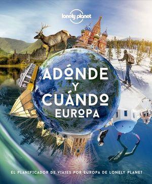 ADÓNDE Y CUÁNDO - EUROPA.