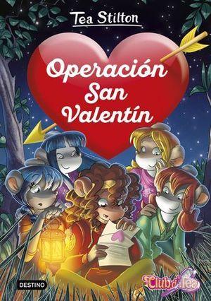 TEA STILTON DETECTIVES DEL CORAZON.  OPERACION SAN VALENTIN