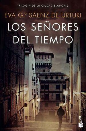 LOS SEÑORES DEL TIEMPO (TRILOGIA DE LA CIUDAD BLANCA 3 )