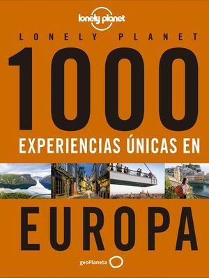 1000 EXPERIENCIAS UNICAS - EUROPA LONELY PLANET