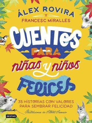 CUENTOS PARA NIÑAS Y NIÑOS FELICES.  35 HISTORIAS CON VALORES