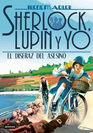 SHERLOCK, LUPIN Y YO.  EL DISFRAZ DEL ASESINO
