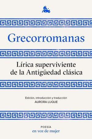 GRECORROMANAS.  LIRICA SUPERVIVIENTE DE LA ANTIGUEDAD CLASICA