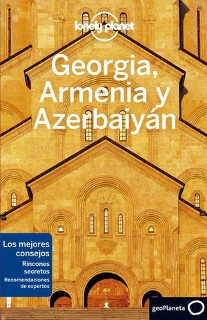 GEORGIA, ARMENIA Y AZERBAIYAN LONELY PLANET ED. 2020