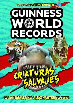 GUINNESS WORLD RECORDS. CRIATURAS SALVAJES.