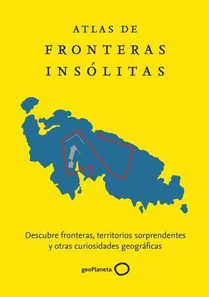 ATLAS DE FRONTERAS INSÓLITAS.