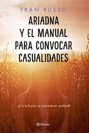 ARIADNA Y EL MANUAL PARA CONVOCAR CASUALIDADES.