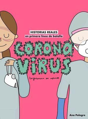 CORONAVIRUS. HISTORIAS REALES EN PRIMERA LÍNEA DE BATALLA