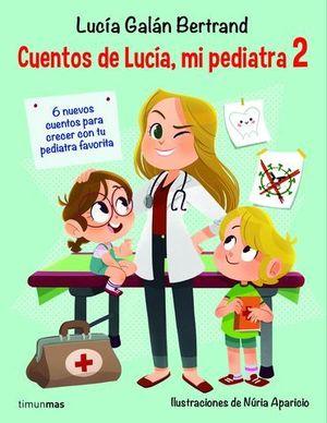 CUENTOS DE LUCÍA, MI PEDIATRA 2.