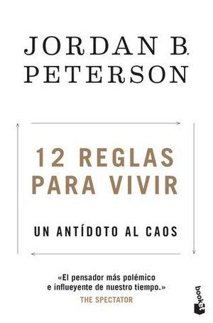 12 REGLAS PARA VIVIR. UN ANTÍDOTO AL CAOS