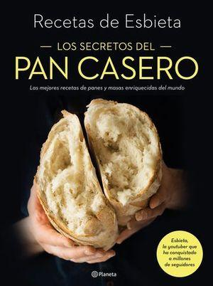 LOS SECRETOS DEL PAN CASERO. LAS MEJORES RECETAS DE PANES Y MASAS ENRI
