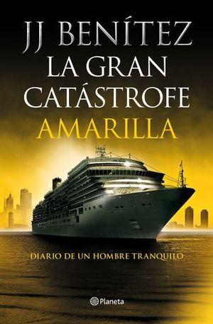 LA GRAN CATÁSTROFE AMARILLA. DIARIO DE UN HOMBRE TRANQUILO