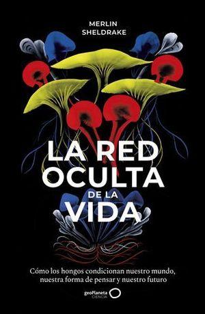 LA RED OCULTA DE LA VIDA.