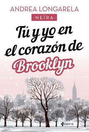 TÚ Y YO EN EL CORAZÓN DE BROOKLYN.