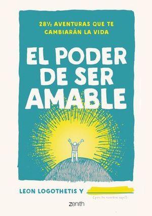 EL PODER DE SER AMABLE. 28 ½ AVENTURAS QUE TE CAMBIARÁN LA VIDA