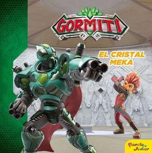 GORMITI. EL CRISTAL MEKA. CUENTO