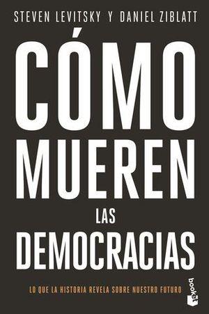 CÓMO MUEREN LAS DEMOCRACIAS.