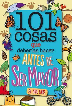 101 COSAS QUE DEBERIAS HACER ANTES DE SER MAYOR