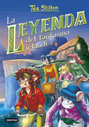 TEA STILTON 41.  LA LEYENDA DEL FANTASMA IRLANDES