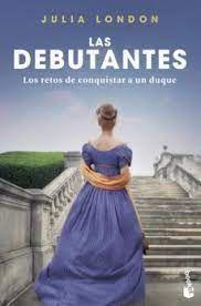 LAS DEBUTANTES.RETOS DE CONQUISTAR A UN DUQUE