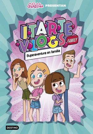 ITARTE VLOGS FAMILY.  SUPERAVENTURA EN FAMILIA