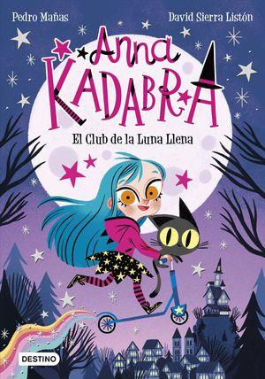 ANNA KADABRA 1.  EL CLUB DE LA LUNA LLENA PACK