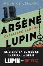 CABALLERO LADRON. ARSENE LUPIN