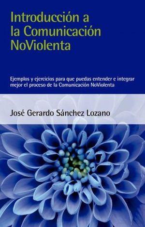 INTRODUCCION A LA COMUNICACION NO VIOLENTA