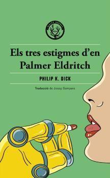 TRES ESTIGMES D'EN PALMER ELDRITCH, ELS