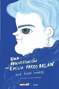 UNA CONVERSACION CON EMILIA PARDO BAZAN