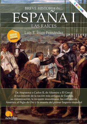 BREVE HISTORIA DE ESPAÑA I.  LAS RAICES