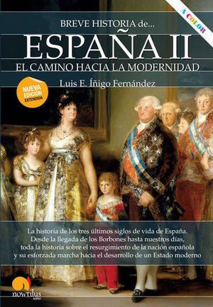 BREVE HISTORIA DE ESPAÑA II.  EL CAMINO HACEIA LA MODERNIDAD