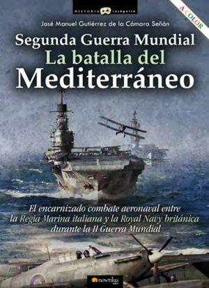 2ª GM: LA BATALLA DEL MEDITERRANEO