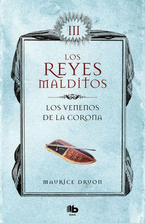 LOS VENENOS DE LA CORONA (LOS REYES MALDITOS III)