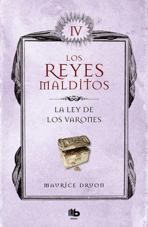 LA LEY DE LOS VARONES (LOS REYES MALDITOS IV)