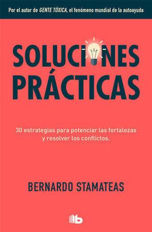 SOLUCIONES PRACTICAS.  30 ESTRATEGIAS PARA POTENCIAR MIS FORTALEZAS