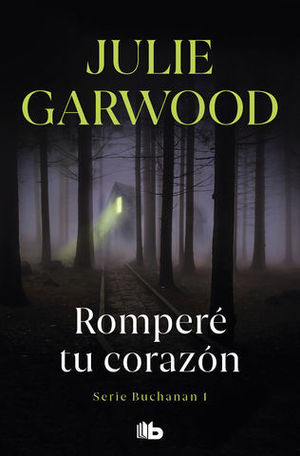 ROMPERE TU CORAZON (SERIE BUCHANAN 1)