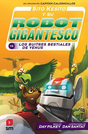 SITO KESITO Y SU ROBOT GIGANTESCO CONTRA LOS BUITRES BESTIALES DE VENU