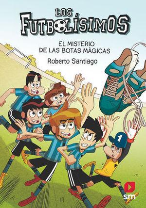 LOS FUTBOLISIMOS.  EL MISTERIO DE LAS BOTAS MAGICAS
