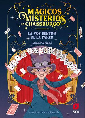 MAGICOS MISTERIOS EN CHASSBURGO.  LA VOZ DETRAS DE LA PARED