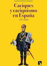 CACIQUES Y CACIQUISMO EN ESPAÑA (1834-2020).
