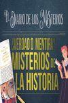 VERDAD O MENTIRA ? MISTERIOS DE LA HISTORIA